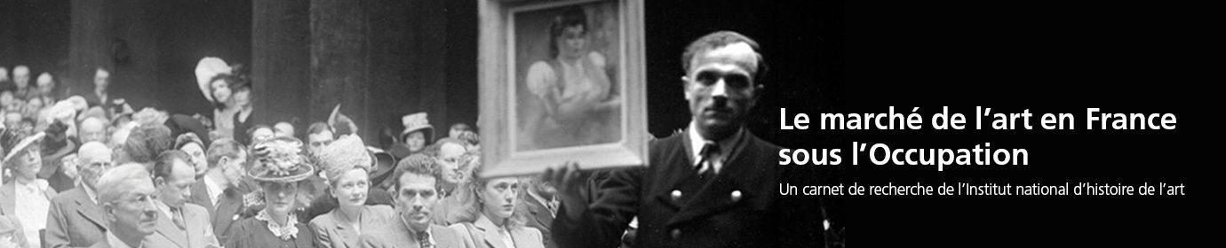 Le marché de l'art en France sous l'Occupation